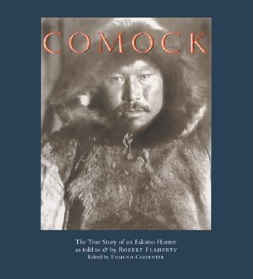 Comock: The True Story of an Eskimo Hunter 9781567922653