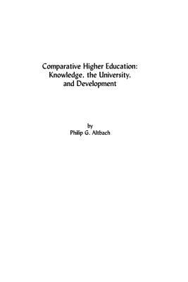Comparative Higher Education: Knowledge, the University, and Development 9781567503814