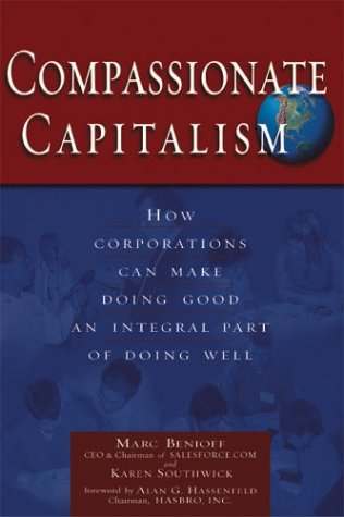 Compassionate Capitalism: How Corporations Can Make Doing Good an Integral Part of Doing Well 9781564147141