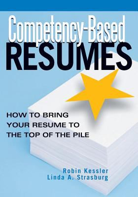 Competency-Based Resumes: How to Bring Your Resume to the Top of the Pile 9781564147721