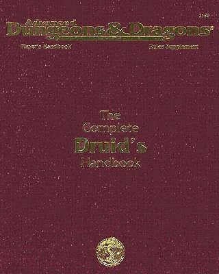 Complete Druid's Handbook, Phbr13: Advanced Dungeons and Dragons Accessory 9781560768869