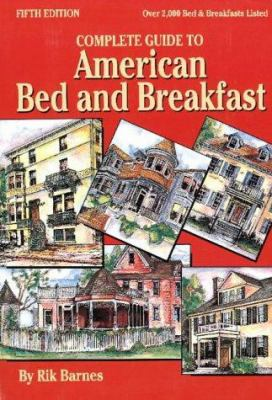 Complete Guide to American Bed and Breakfast 9781565542686