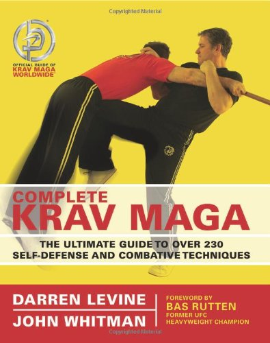 Complete Krav Maga: The Ultimate Guide to Over 200 Self-Defense and Combative Techniques 9781569755730