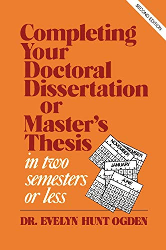 Completing Your Doctoral Dissertation/Master's Thesis in Two Semesters or Less 9781566760355