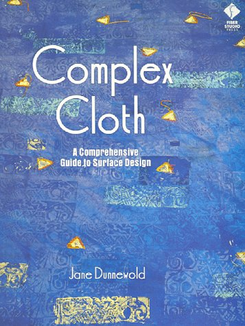 Complex Cloth: A Comprehensive Guide to Surface Design 9781564771490