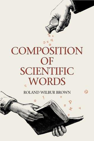 Composition of Scientific Words: Composition of Scientific Words 9781560988489