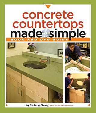 Concrete Countertops Made Simple: A Step-By-Step Guide [With DVD] 9781561588824