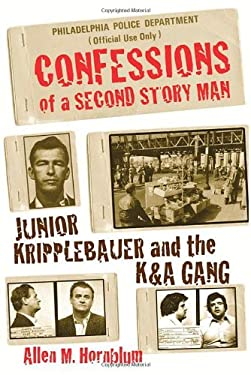 Confessions of a Second Story Man: Junior Kripplebauer and the K&A Gang 9781569803134