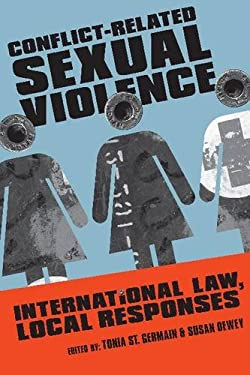 Conflict-Related Sexual Violence: International Law, Local Responses 9781565495043