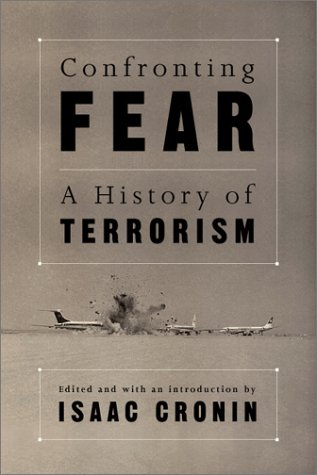 Confronting Fear: A Documentary History of Terrorism 9781560253990