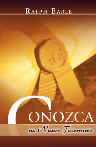 Conozca Su Nuevo Testamento (Spanish: Know Your New Testament) 9781563440724