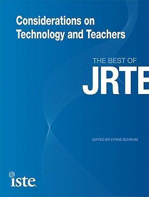 Considerations on Technology and Teachers: The Best of JRTE 9781564842732