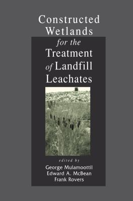 Constructed Wetlands for the Treatment of Landfill Leachates 9781566703420