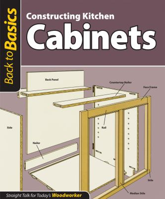 Constructing Kitchen Cabinets: Straight Talk for Today's Woodworker 9781565234666