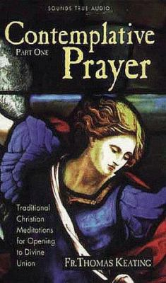 Contemplative Prayer: Traditional Christian Meditations for Opening to Divine Union 9781564553249