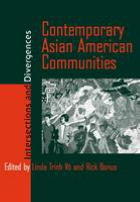 Contemporary Asian American Communities: Intersections and Divergences 9781566399388