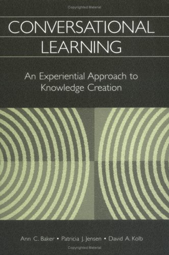 Conversational Learning: An Experiential Approach to Knowledge Creation 9781567204988