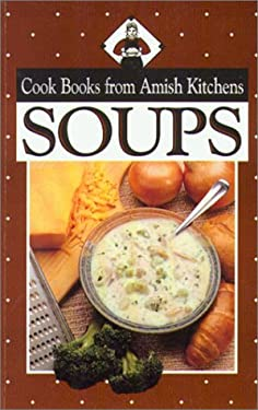 Cookbook from Amish Kitchens: Soups 9781561481941