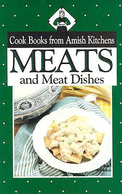 Cookbook from Amish Kitchens: Meats 9781561482009