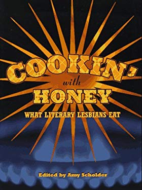 Cookin' with Honey: What Literary Lesbians Eat 9781563410765
