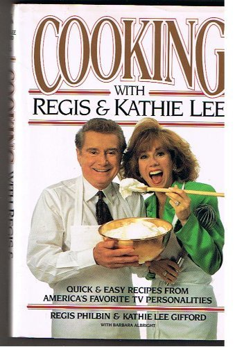 Cooking with Regis and Kathie Lee: Quick and Easy Recipes from America's Favorite TV... 9781562829308