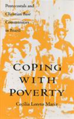 Coping with Poverty: Pentecostals and Christian Base Communities in Brazil 9781566391139