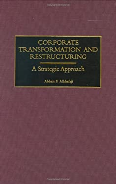 Corporate Transformation and Restructuring: A Strategic Approach 9781567204599