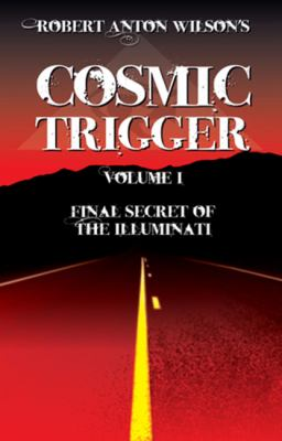 Cosmic Trigger I: Final Secret of the Illuminati 9781561840038