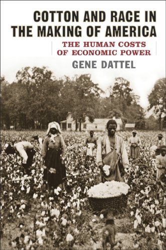 Cotton and Race in the Making of America: The Human Costs of Economic Power 9781566637473