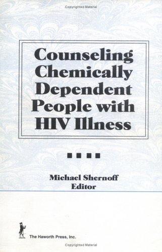 Counseling Chemically Dependent People with HIV Illness 9781560242598