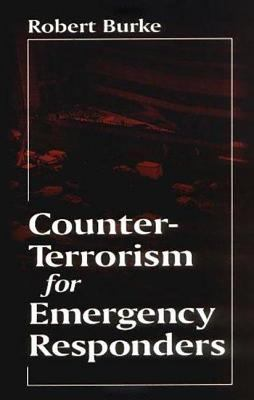 Counter-Terrorism for Emergency Responders 9781566703635