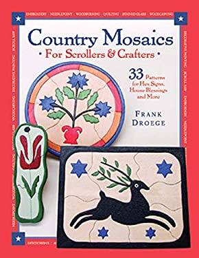 Country Mosiacs for Scrollers and Crafters 9781565231795