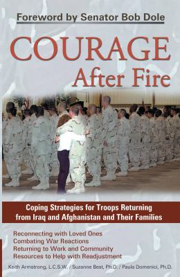 Courage After Fire: Coping Strategies for Troops Returning from Iraq and Afghanistan and Their Families 9781569755136