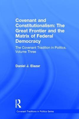 Covenant and Constitutionalism: The Covenant Tradition in Politics 9781560002352