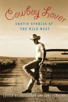 Cowboy Lover: Erotic Stories of the Wild West 9781568583303