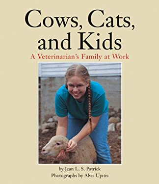 Cows, Cats, and Kids: A Veterinarian's Family at Work 9781563971112