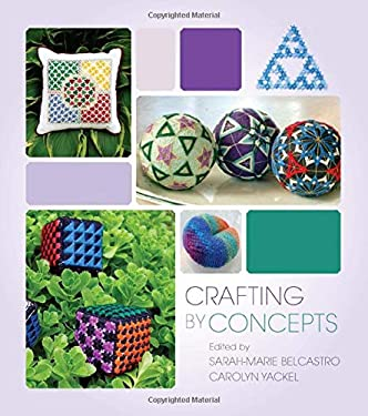 Crafting by Concepts: Fiber Arts and Mathematics 9781568814353