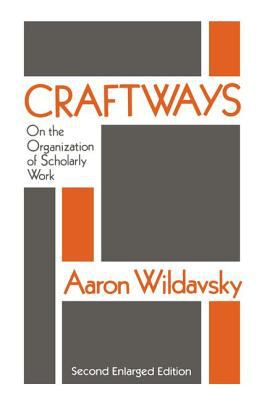 Craftways: On the Organization of Scholarly Work 9781560006961