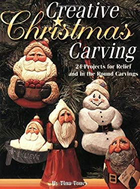 Creative Christmas Carving: 24 Projects for Relief and in the Round Carving 9781565231207