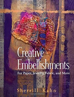 Creative Embellishments: For Paper, Jewelry, Fabric, and More 9781564776167