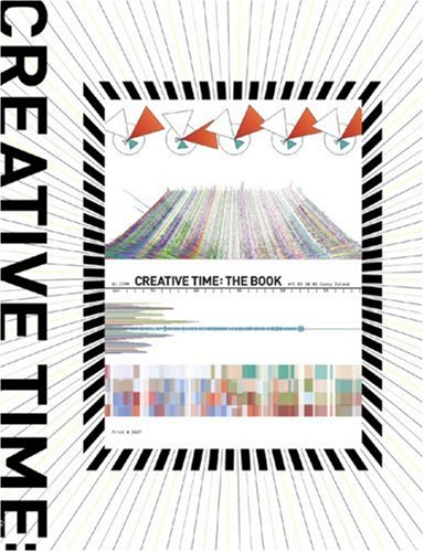 Creative Time: The Book: 33 Years of Public Art in New York 9781568986968