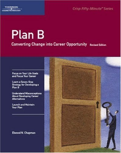 Crisp: Plan B, Revised Edition Crisp: Plan B, Revised Edition: How to Protect Your Career How to Protect Your Career 9781560521952