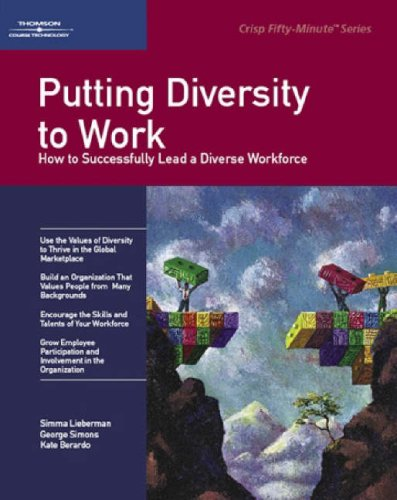 Crisp: Putting Diversity to Work Crisp: Putting Diversity to Work: How to Sucessfully Lead a Diverse Workforce How to Sucessfully Lead a Diverse Workf 9781560526957