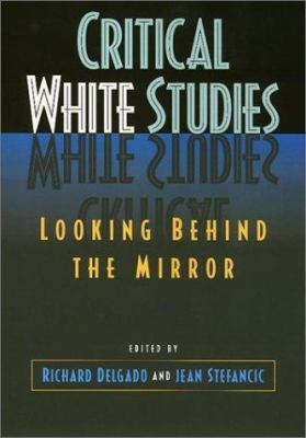 Critical White Studies: Looking Behind the Mirror 9781566395311