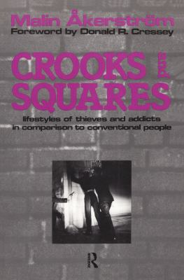 Crooks and Squares: Lifestyles of Thieves and Addicts in Comparison to Conventional People 9781560006534