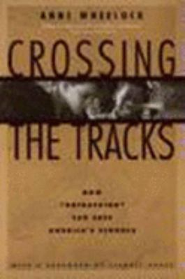 Crossing the Tracks: How 'Untracking' Can Save America's Schools 9781565840386