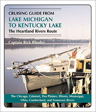 Cruising Guide from Lake Michigan to Kentucky Lake: The Heartland Rivers Route 9781565549951