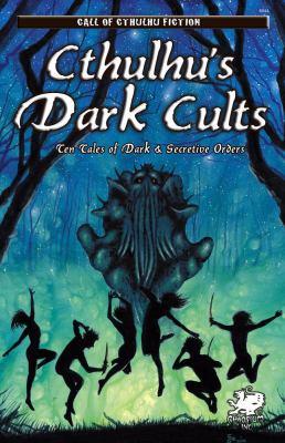 Cthulhu's Dark Cults: Ten Tales of Dark & Secretive Orders 9781568822358