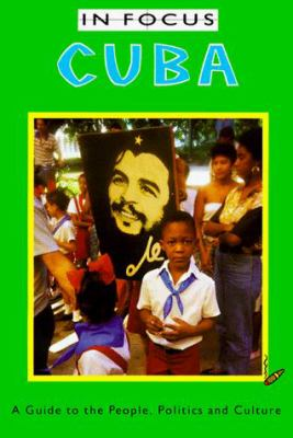Cuba in Focus: A Guide to the People, Politics and Culture 9781566562416