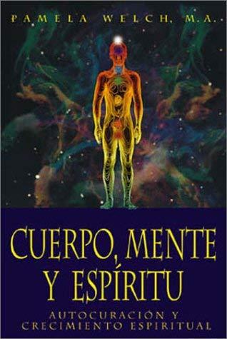 Cuerpo, Mente y Espiritu: Autocuracion y Crecimiento Espiritual 9781567188219